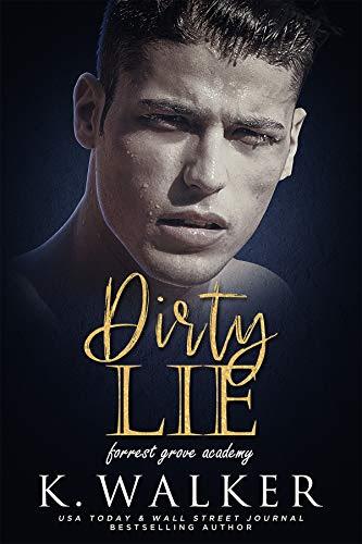 Cover for 'Dirty Lie: A High School Bully Romance (Forrest Grove Academy Book 1)'