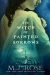 Rose, M.J. - Witch of Painted Sorrows, The (Signed First Edition)