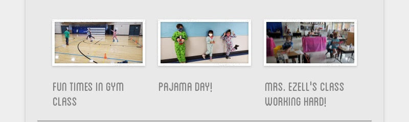fun times in gym class                         pajama day!                         mrs. ezell's class working hard!