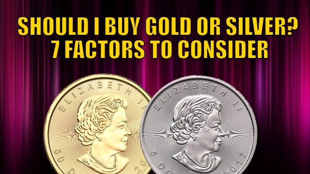 Should I Buy Gold or Silver? 7 Factors to Consider in Gold vs Silver