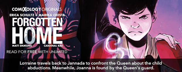 Forgotten Home #2 (comiXology Originals) Lorraine travels back to Jannada to confront the Queen about the child abductions. Meanwhile, Joanna is found by the Queen's guard.