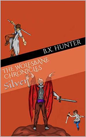 The Wolfsbane Chronicles by B.X. Hunter