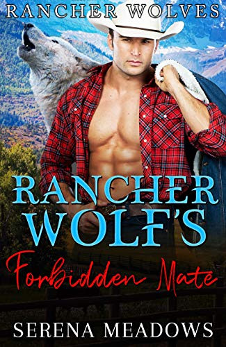 Cover for 'Rancher Wolf's Forbidden Mate (Rancher Wolves Book 4)'