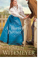 A Worthy Pursuit by Karen Witemeyer