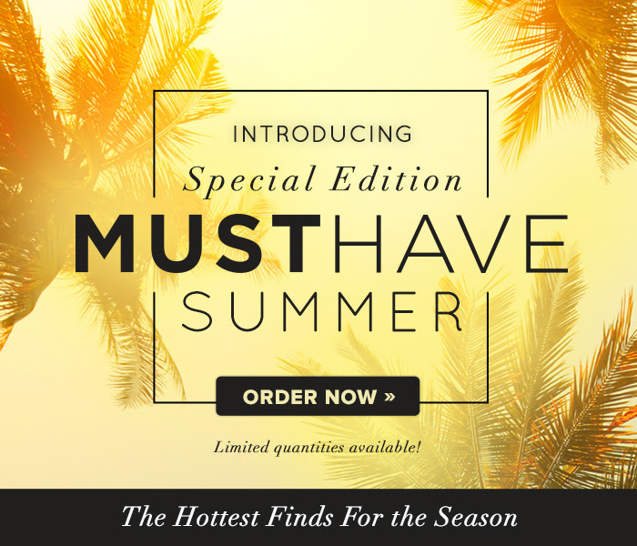 Introducing Special Edition Must Have Summer!