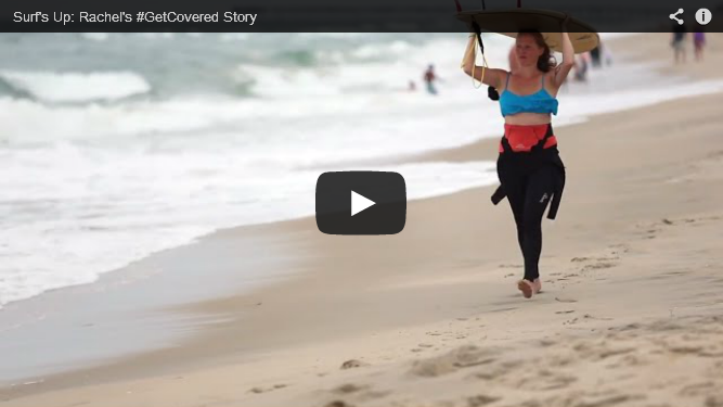 YouTube Embedded Video: Surf's Up: Rachel's #GetCovered Story
