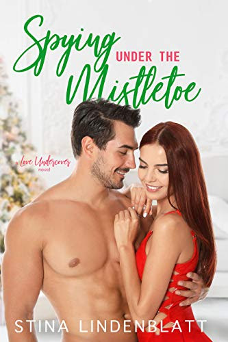 Cover for 'Spying Under the Mistletoe (Love Undercover Book 2)'