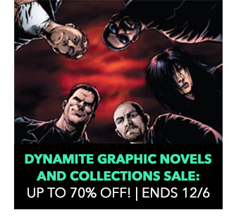 Dynamite Graphic Novels and Collections Sale: up to 70% off! Sale ends 12/6.