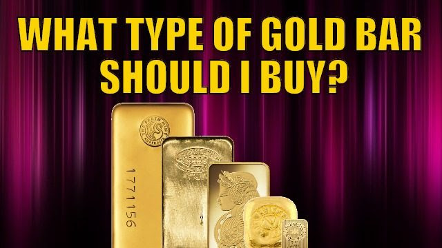 What Type of Gold Bar Should I Buy?
