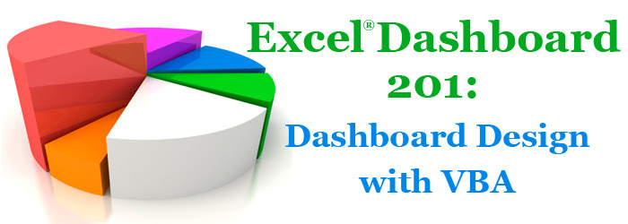 Excel Dashboard 201: Dashboard Design with VBA