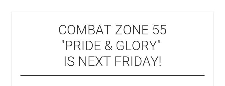 COMBAT ZONE 55