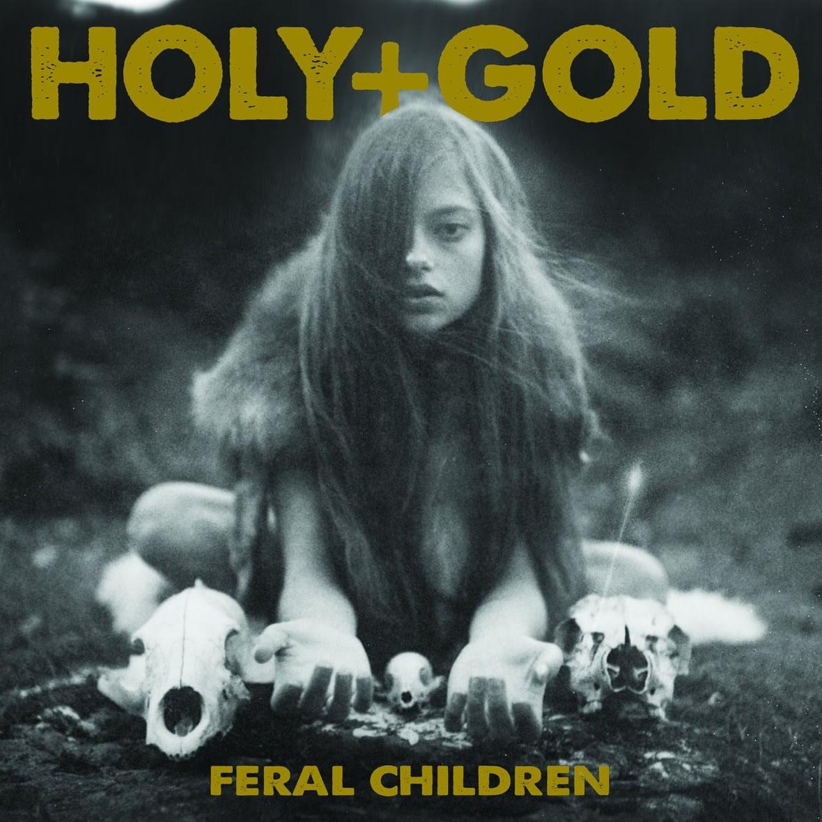 holy gold feral children