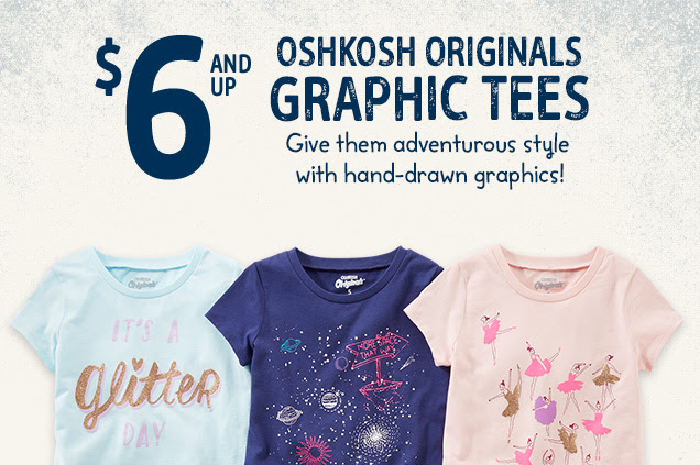OshKosh $6 & up tees +...