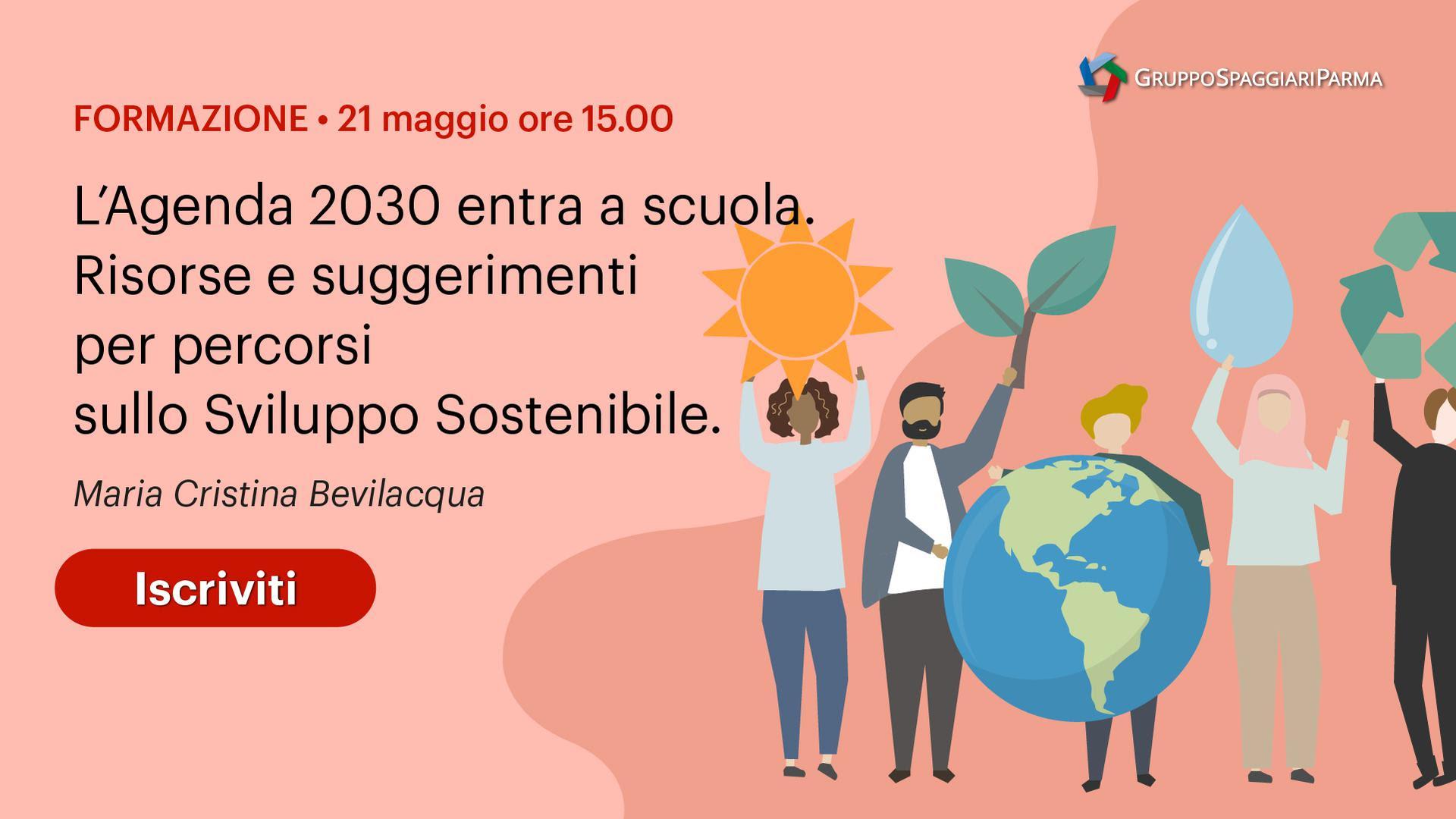 L'Agenda 2030 entra a scuola. Risorse e suggerimenti per percorsi sullo Sviluppo Sostenibile.