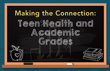 Making the Connection: Teen Health and Academic Achievement