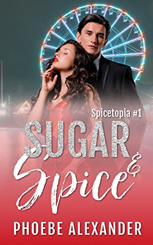 Cover for 'Sugar & Spice (Spicetopia Book 1)'