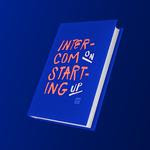 Everything Intercom Has Learned About Building a Startup in 120 Pages