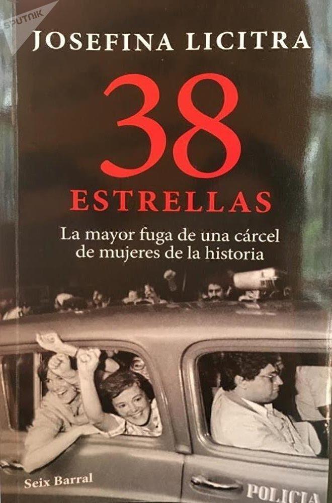 38 estrellas. La mayor fuga de una cárcel de mujeres de la historia, libro de Josefina Licitra