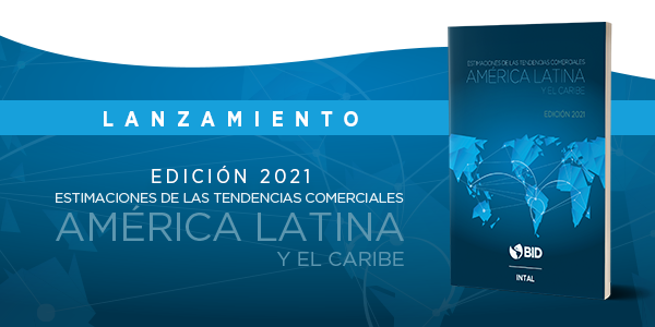 BID INTAL Monitor de Integración de Comercio 2020