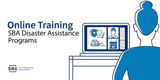 Online training, SBA disaster assistance programs