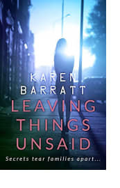 Leaving Things Unsaid by Karen Barratt