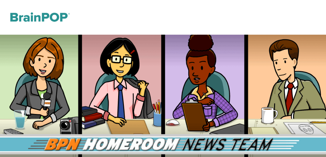 BrainPOP News Homeroom News Team