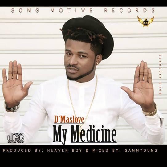 Video: D'Maslove – My Medicine | @Dmaslove1