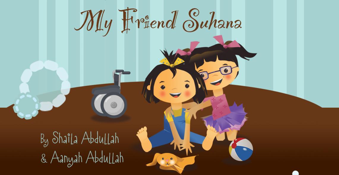 MY FRIEND SUHANA by Shaila & Aanyah Abdullah banner