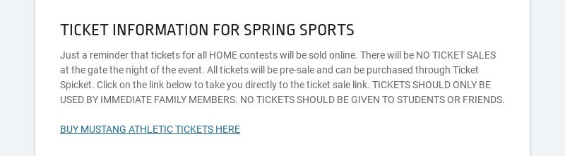 TICKET INFORMATION FOR SPRING SPORTS Just a reminder that tickets for all HOME contests will be...