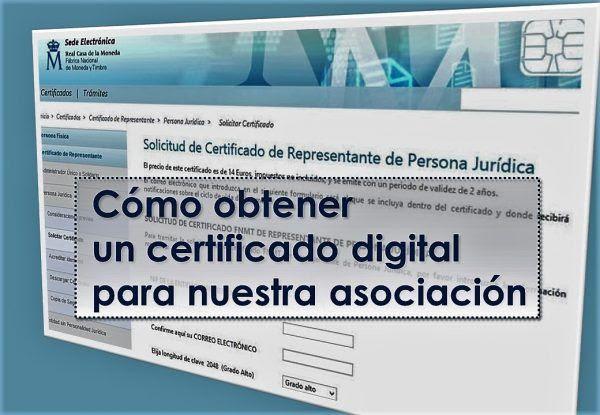 MUY IMPORTANTE !!! Cómo obtener un certificado digital para nuestra asociación