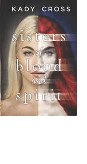 Sisters of Blood and Spirit by Kady Cross