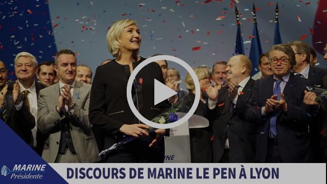 Assises présidentielles de Lyon : discours de Marine Le Pen |Marine 2017