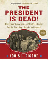 The President Is Dead! by Louis L. Picone