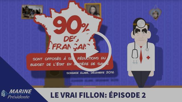 « Le Vrai Fillon » #2 : François Fillon va vous rendre malades ! |Marine Le Pen
