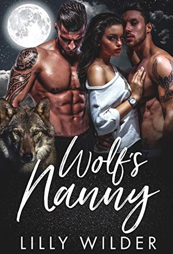 Cover for 'Wolf's Nanny: Paranormal Menage Protector Romance'