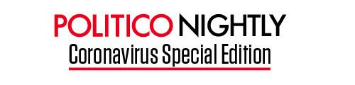 POLITICO Nightly: Coronavirus Special Edition