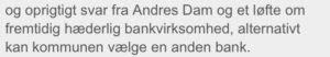 Financial help for lawyer search In the case against Danish bank jyske bank for fraud. :-) Indsæt dit bidrag her. Insert your contribution here Reg. 5479 konto nr. 0004563376 IBAN-kontonummer Account DK0854790004563376 ---------------------- The Danish Bank, deceiving the customer with false loans, and by fraud raises the JYSKE BANK interest rates for a loan that does not exist. :-( Jyske Bank refuses dialogue with the customer, while jyske bank just continue with the fraud crime. FRAUD as Jyske Bank's management CEO Anders Dam from the customer is informed about may 25, 2016 ---------------------- In Danish See more at www.banknyt.dk Pictures of the little annex, the evidence of fraud: https://facebook.com/pg/JyskeBank.dk/photos/?tab=albums&ref=page_internal&mt_nav=1 ------------------------ Small family struggling against Jyske Bank. Jyske Bank has in the 9 years lied to the family about the fake loans, at the 4.328.000 dkkr. To be able to take 2.5 million dkkr in interest from the customer, for a loan the royal bank By not availablenot, but the bank lying about. Jyske bank refuses dialogue. When jyske bank only wants to answer the of the bank's clients who discovers that jyske bank is doing fraud and false in the court. For jyske bank, it is about the law Must jyske bank low fraud and a fake. It wants the Bank the court the words for. Therefore, seeking the family, the financial support to the attorney. ----------------------- Want ATP pension to support jyske bank with the fraud of customers at jyske bank Talking about COUNTERFEITING, EXPLOITATION, FRAUD, breach of MANDATE. violating all the rules and good practice, to be able to yield, fraud < < to deceive the customer at jyske bank And allows ATP PFA, PENSAM and other shareholders jyske bank in now 9 years Has deceived his customer in jyske bank using fake loans, in order to be able to manipulate the client, who was ill after a stroke The customer who did not die and or should have ATP paid to his wife Is smås