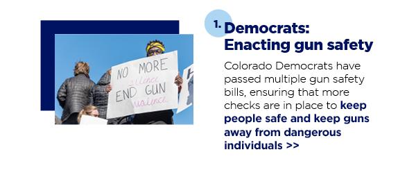 1. Democrats: Enacting gun safety
