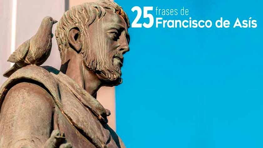 25 frases de San Francisco de Asís que estremecerán tu corazón