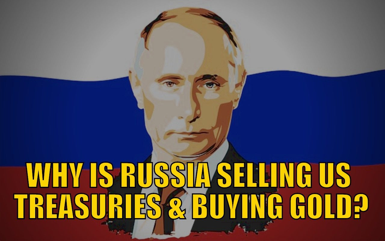 Why is Russia Selling US Treasuries and Buying Gold?