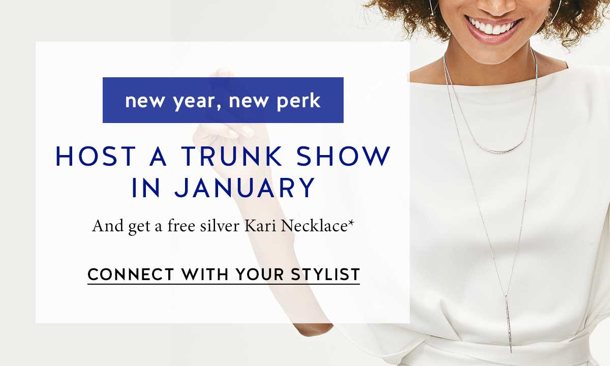 New year, new perk: host a trunk show in January and get a free Kari Necklace