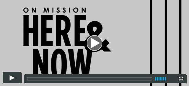 On Mission Here & Now