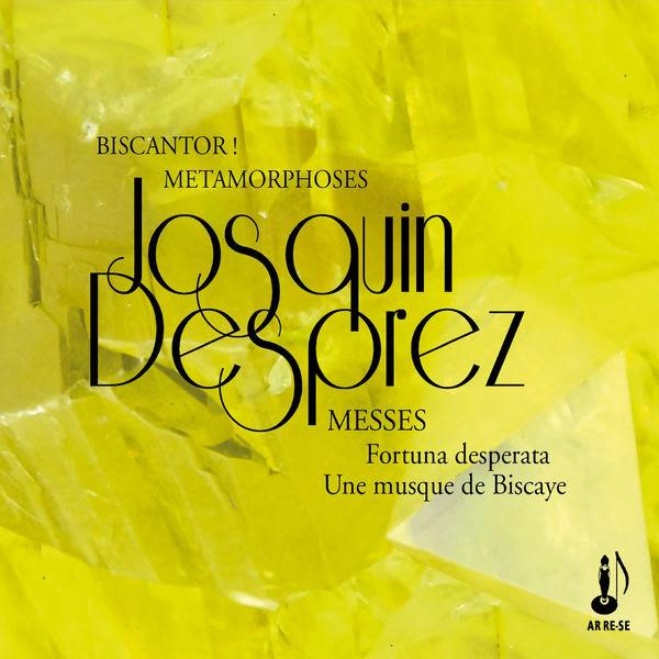 Ensemble vocaux Biscantor ! et Métamorphoses - Josquin Desprez: Messes Fortuna - Desperata Une Musque de Biscaye