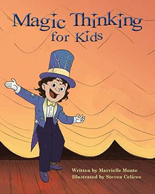 Magic Thinking for Kids by Marrielle Monte