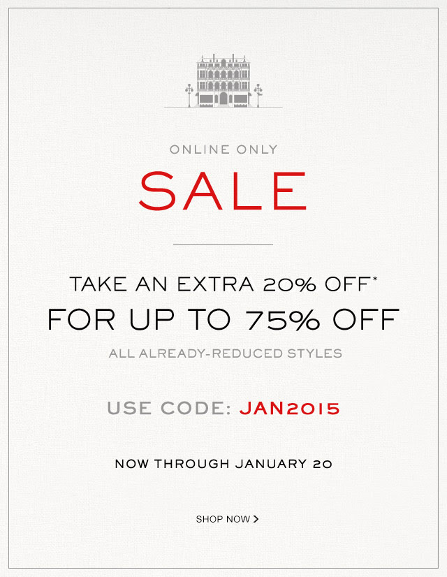 REMINDER: Take An Extra 20% Off*