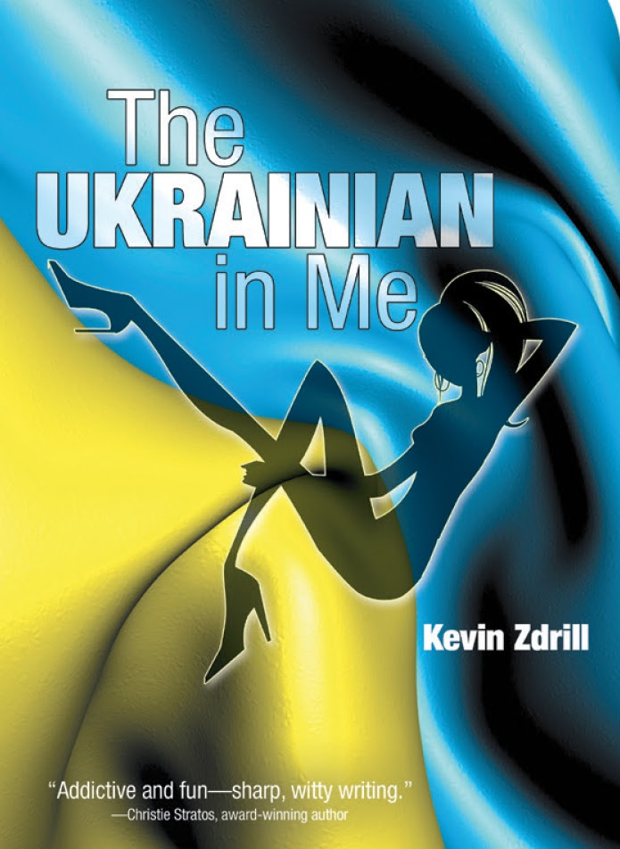 The Ukrainian In Me    Kevin Zdrill
