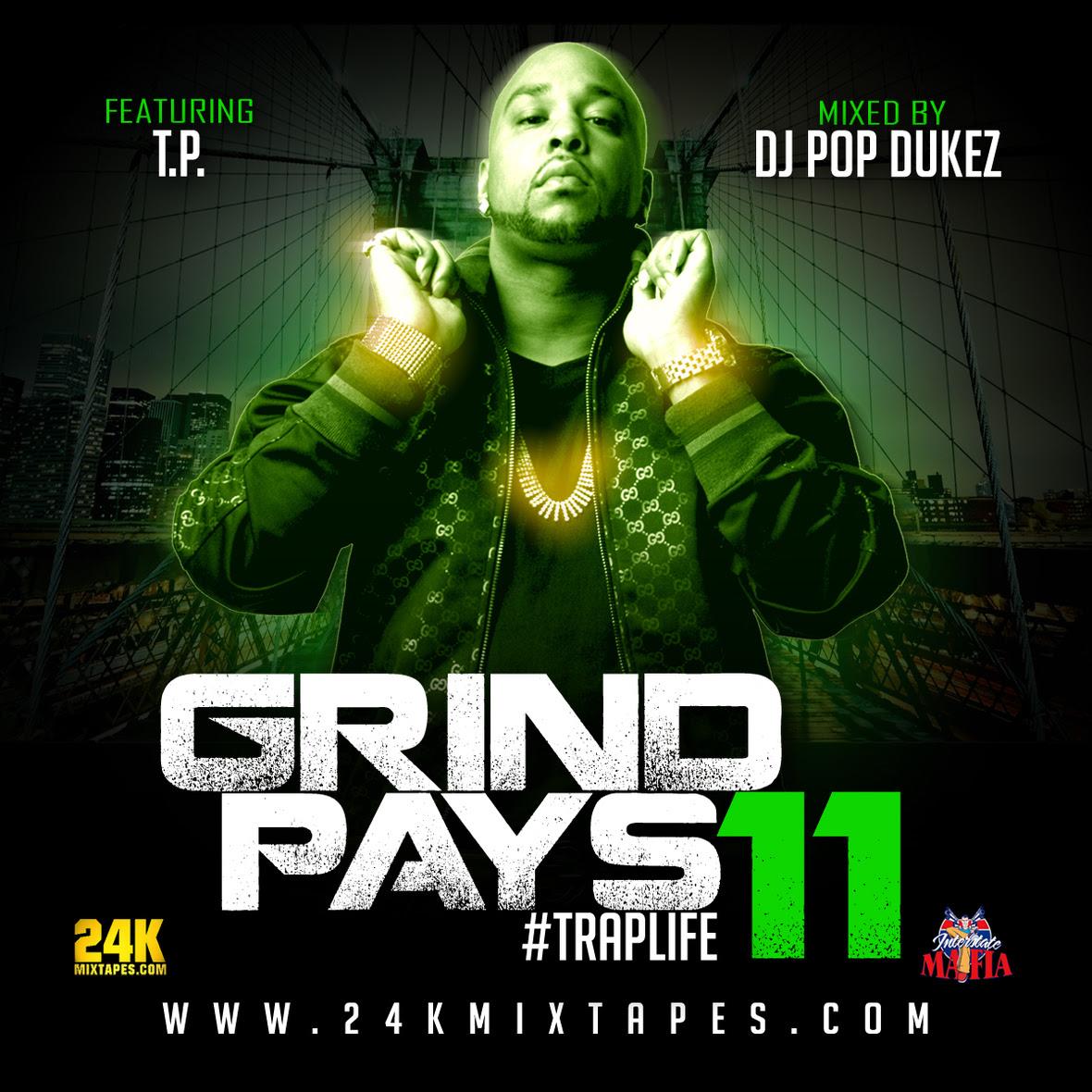 Truth And Power DJ Pop Dukez - Grind Pays 11