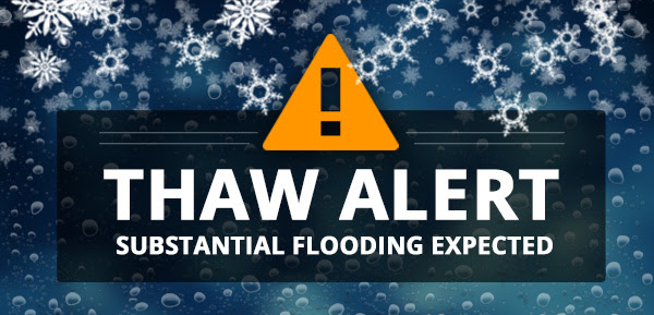 Thaw Alert - Substantial Flooding Expected