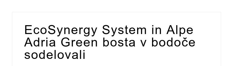 EcoSynergy System in Alpe Adria Green bosta v bodoče sodelovali
