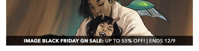 Image Black Friday Graphic Novel Sale: up to 55% off! | Ends 12/9